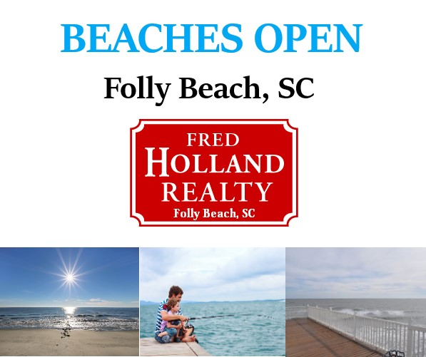 Beaches are Open - Folly Beach South Carolina Charleston Area -  Fred Holland Realty