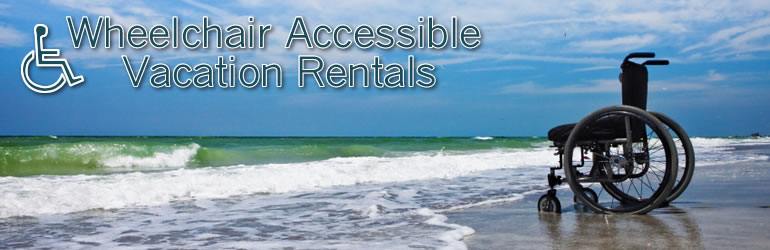 Wheelchair Accessible Vacation Rentals