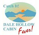 Dale Hollow Cabin Fever