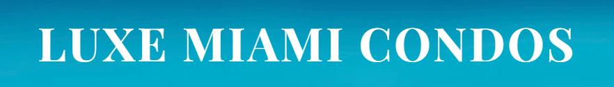 Luxe Miami Condos