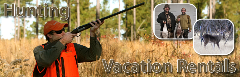 Vacation Rentals in Great Hunting Areas